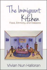 "Cover of ""The Immigrant Kitchen"" by Dr. Vivian Halloran"
