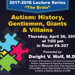 "In recognition of National Autism Awareness Month in April, ""Autism: History, Gentlemen, Giants and Villains"" will be the focus of a presentation in the 2017-18 Galveston College Lecture Series on ""The Brain"" on Thursday, April 26, at 7 p.m. in Room 207 of the Fine Arts Building on the Galveston College campus, 4015 Avenue Q, Galveston, Texas."