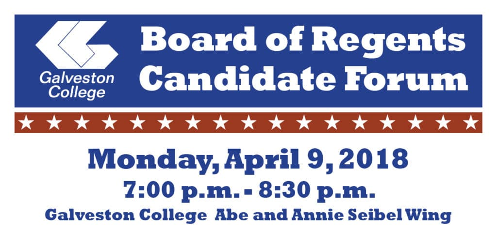 Student Government Association and Political Science Club will host a forum featuring candidates for Position 7 on the Galveston Community College District Board of Regents on Monday, April 9