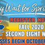 Why wait for spring? Register now for fall 2020